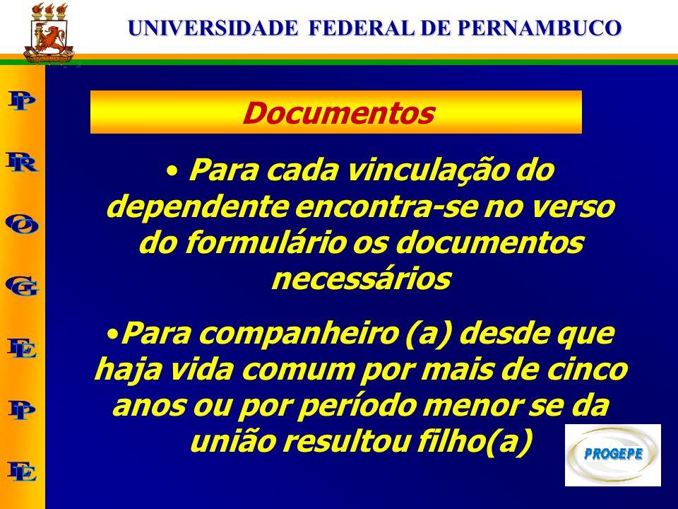 Documentos Para cada vinculação do dependente encontra-se no verso do formulário os documentos necessários.