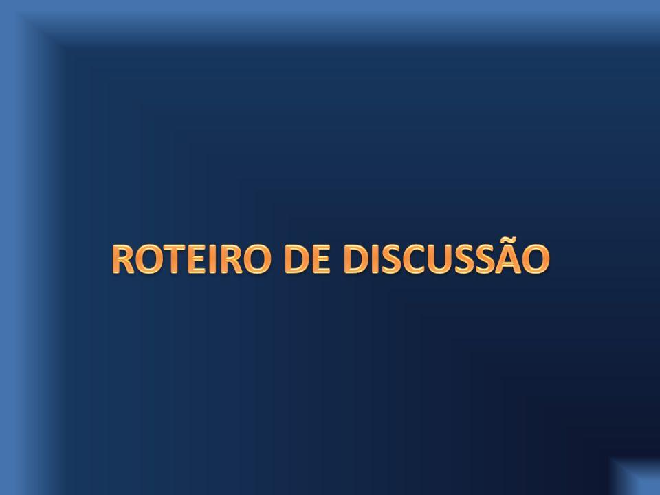 ROTEIRO DE DISCUSSÃO