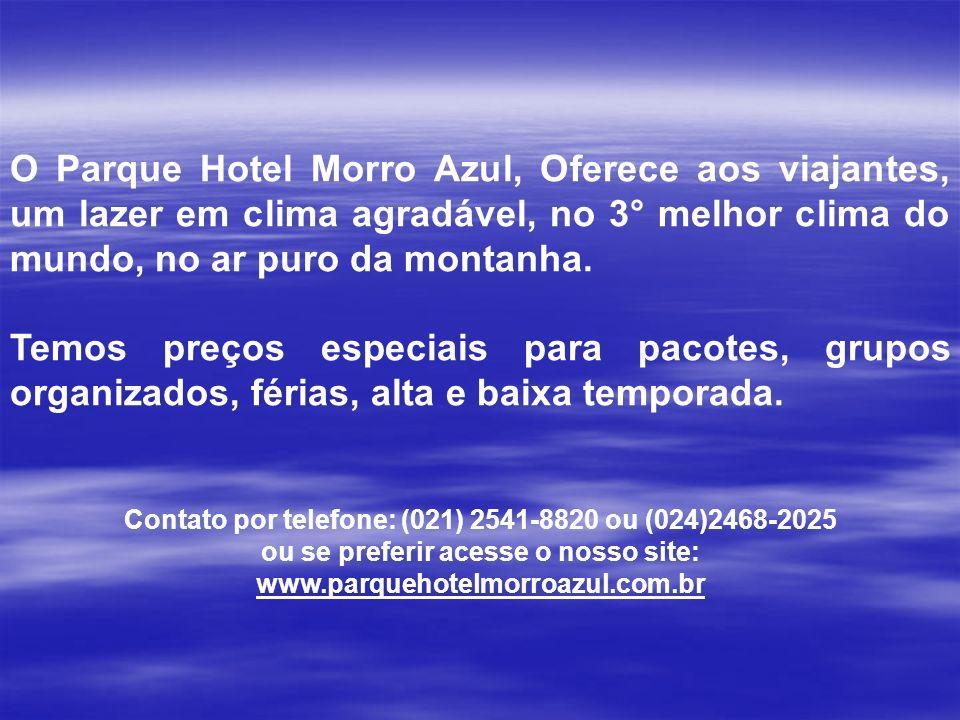 O Parque Hotel Morro Azul, Oferece aos viajantes, um lazer em clima agradável, no 3° melhor clima do mundo, no ar puro da montanha.