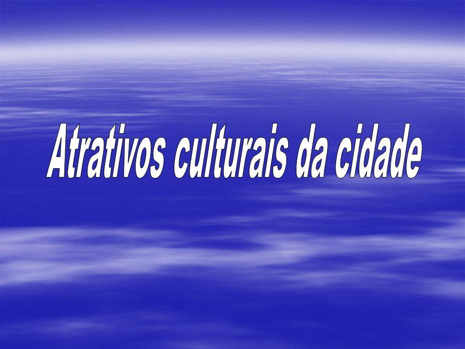 Atrativos culturais da cidade