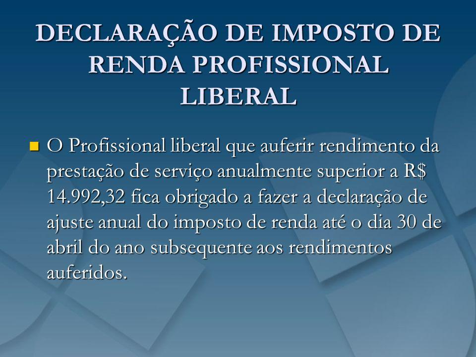 DECLARAÇÃO DE IMPOSTO DE RENDA PROFISSIONAL LIBERAL
