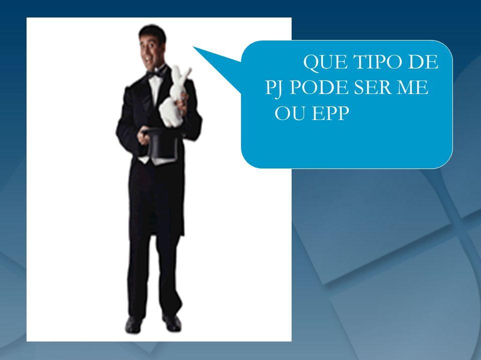 QUE TIPO DE PJ PODE SER ME OU EPP