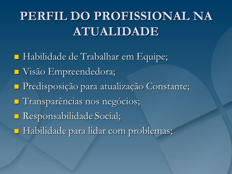 PERFIL DO PROFISSIONAL NA ATUALIDADE