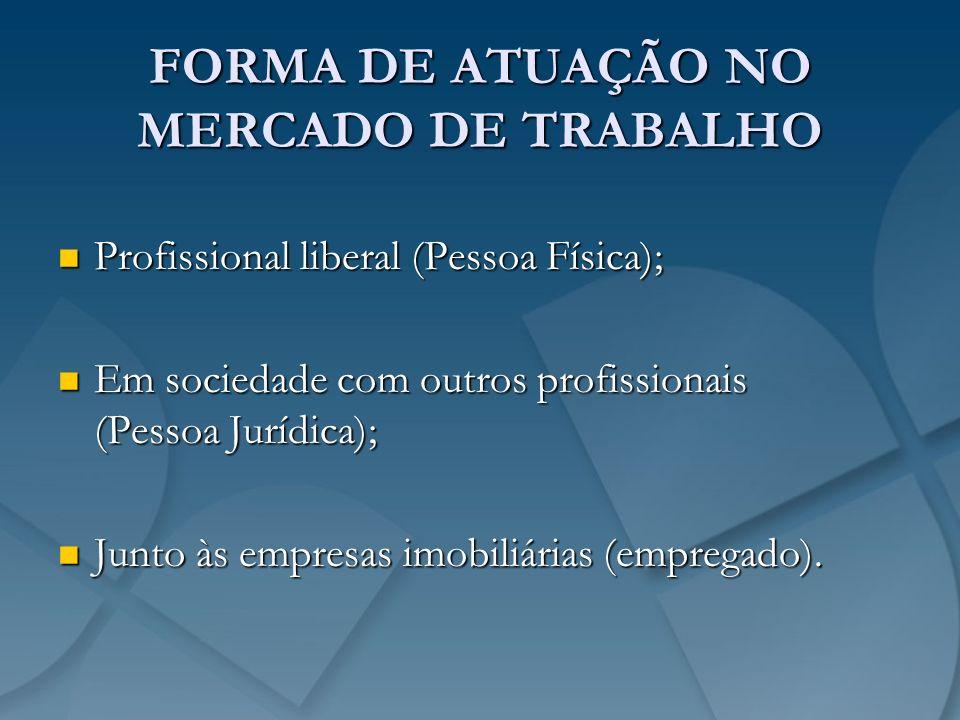 FORMA DE ATUAÇÃO NO MERCADO DE TRABALHO