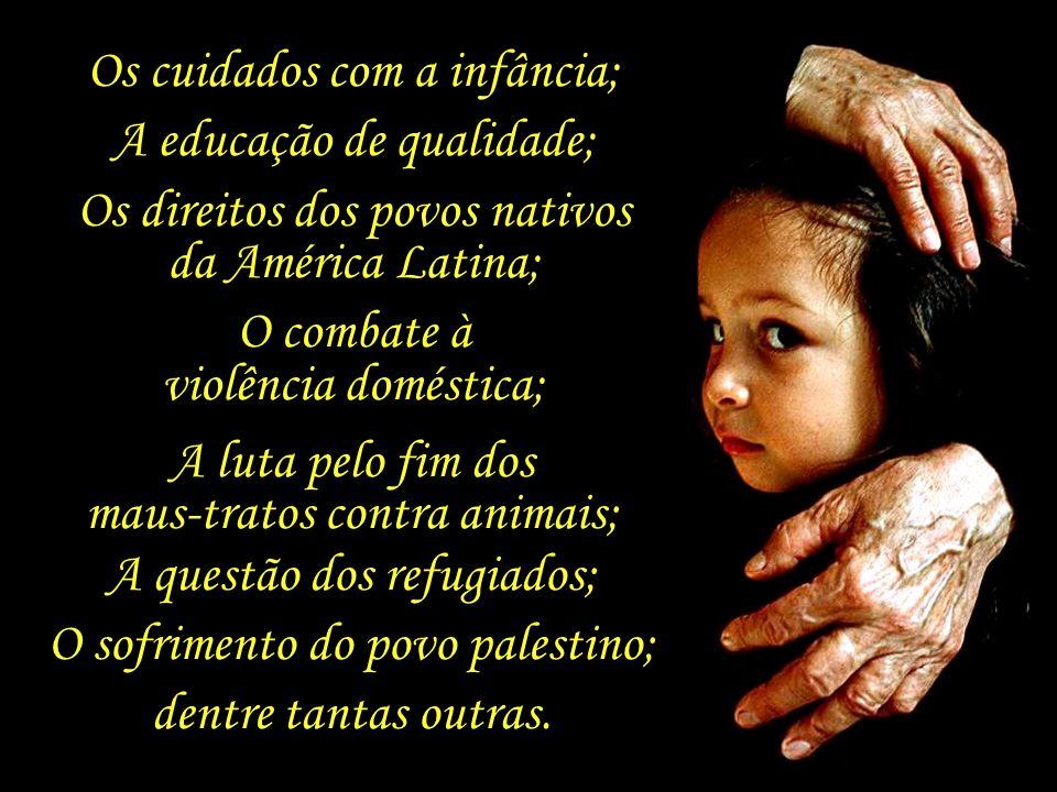 Os cuidados com a infância; A educação de qualidade;