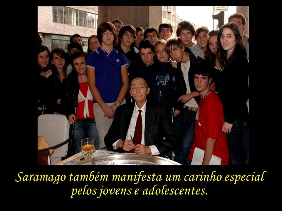 Saramago também manifesta um carinho especial pelos jovens e adolescentes.