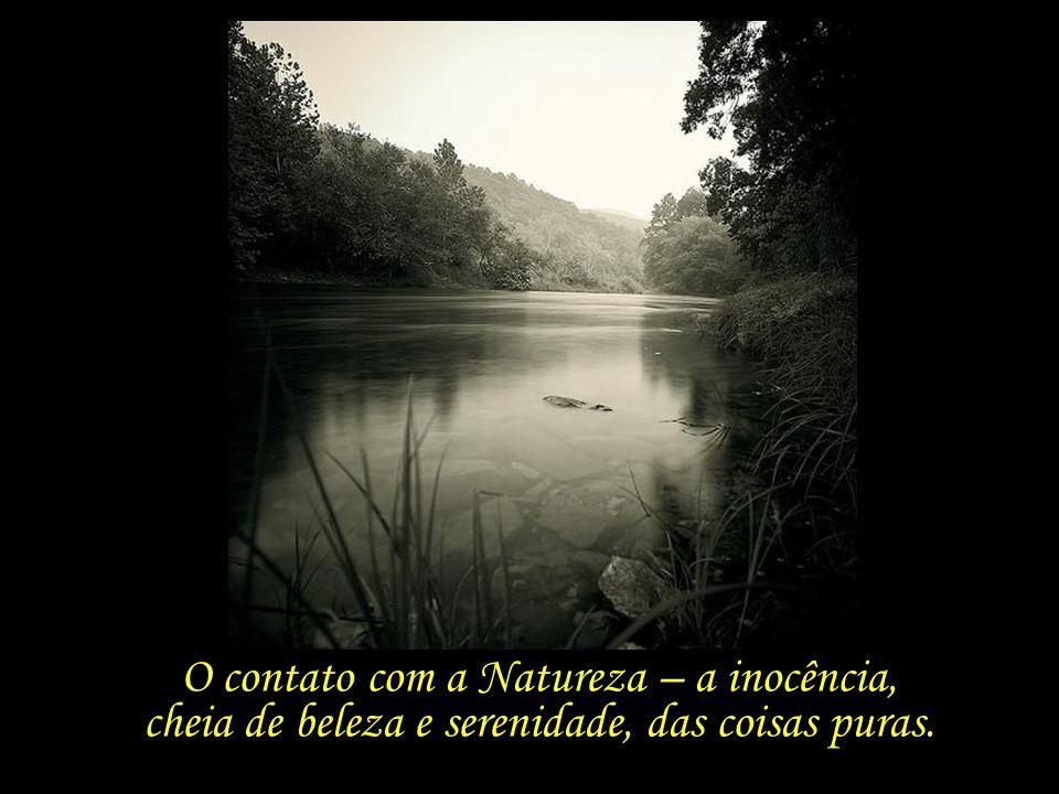 O contato com a Natureza – a inocência,