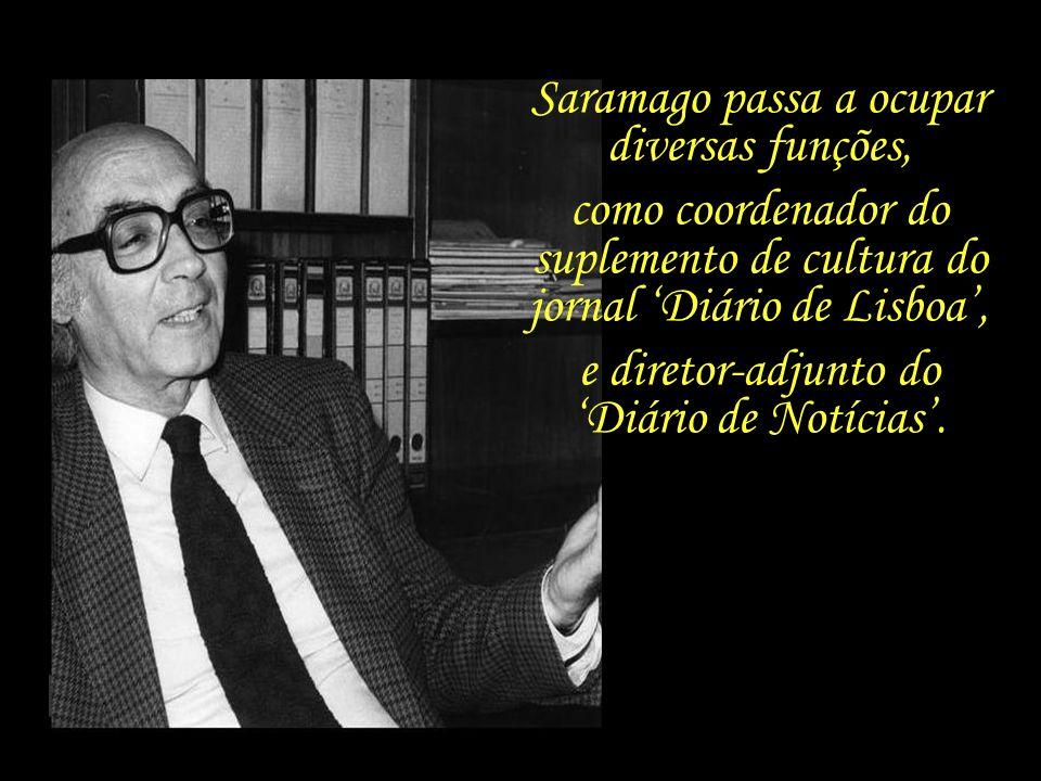 Saramago passa a ocupar diversas funções,