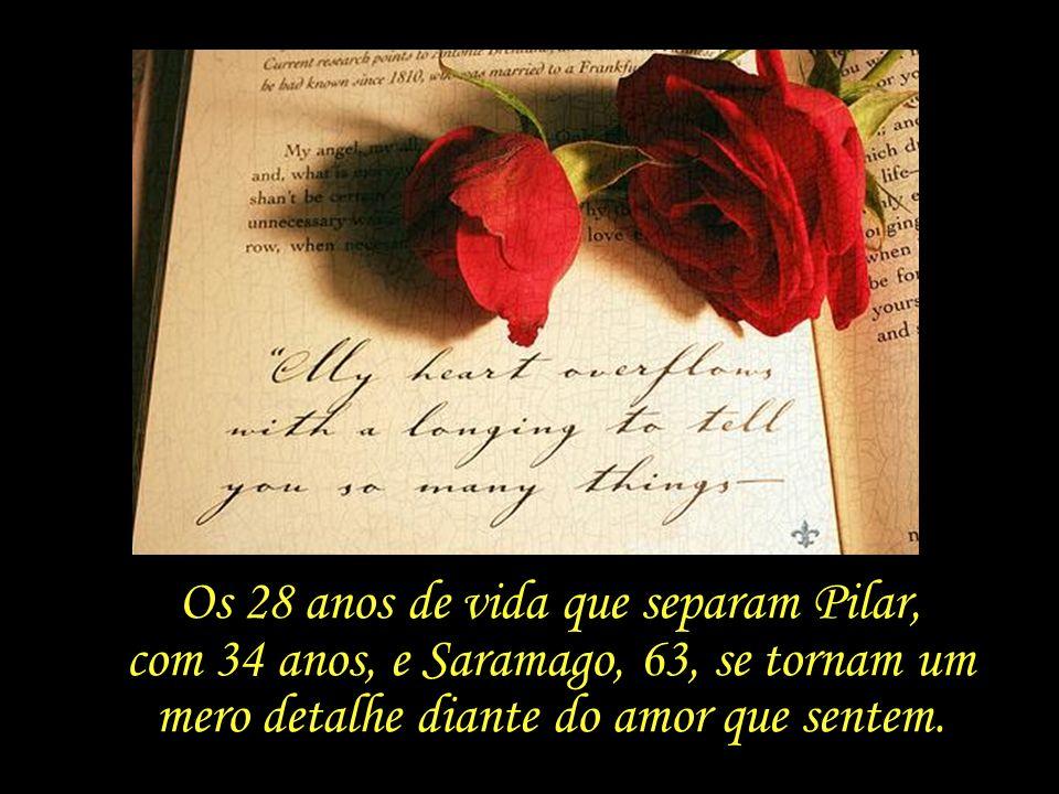 Os 28 anos de vida que separam Pilar, com 34 anos, e Saramago, 63, se tornam um mero detalhe diante do amor que sentem.