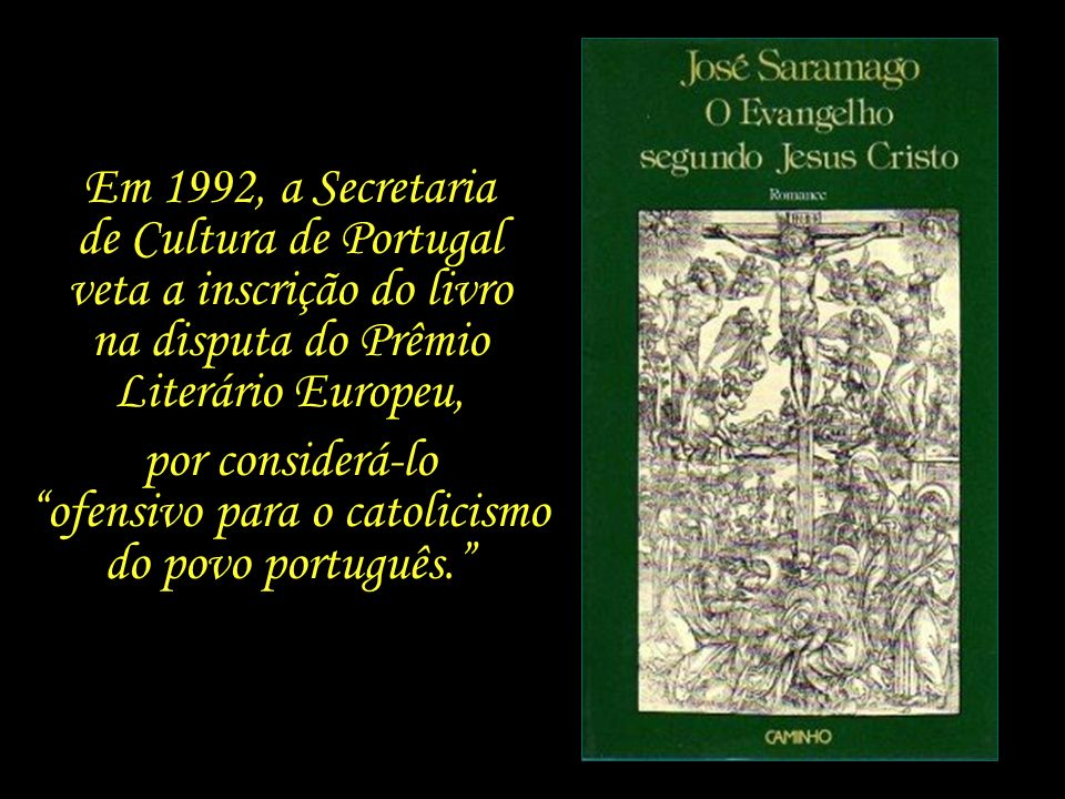 por considerá-lo ofensivo para o catolicismo do povo português.