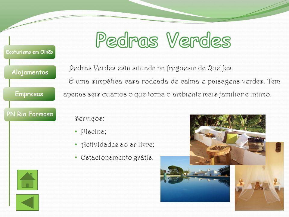 Pedras Verdes Pedras Verdes está situada na freguesia de Quelfes.