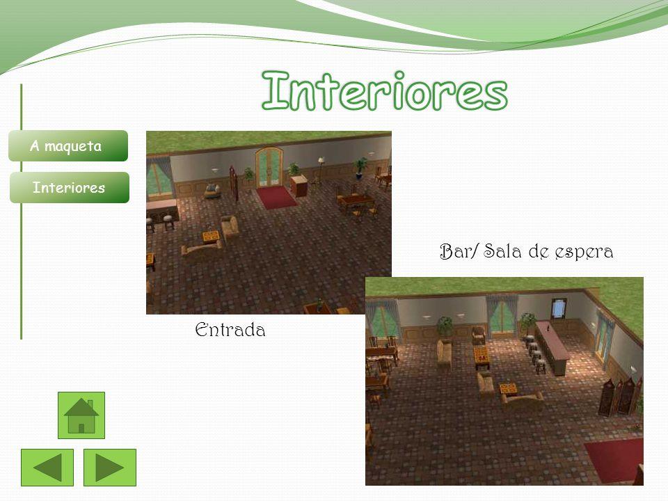 Interiores A maqueta Interiores Bar/ Sala de espera Entrada
