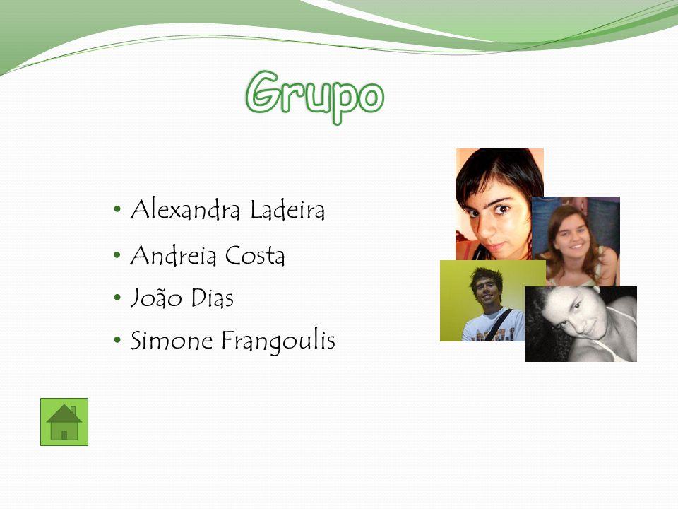 Grupo Alexandra Ladeira Andreia Costa João Dias Simone Frangoulis
