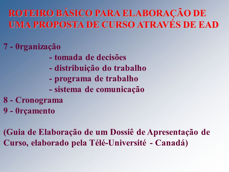 ROTEIRO BÁSICO PARA ELABORAÇÃO DE UMA PROPOSTA DE CURSO ATRAVÉS DE EAD