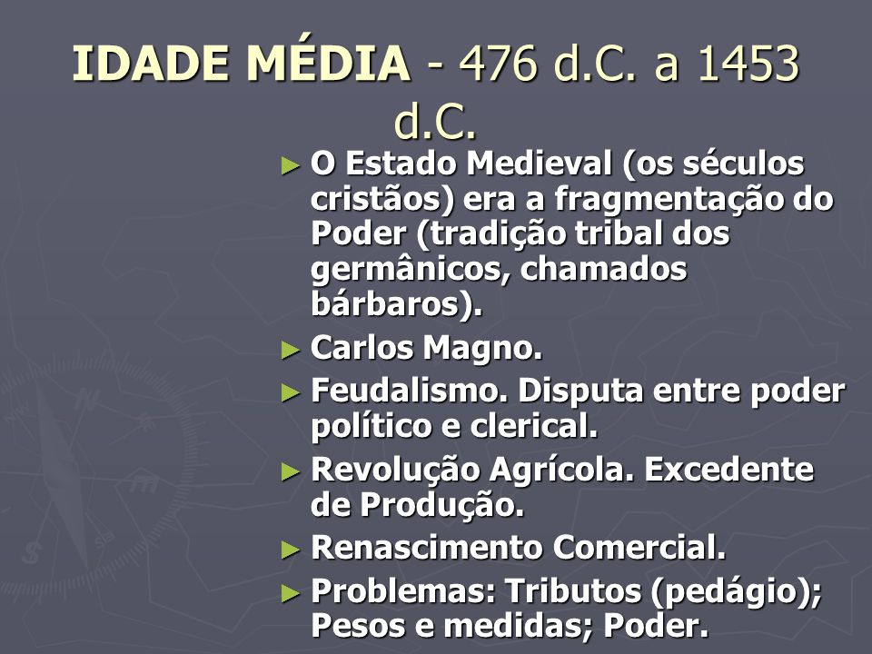 IDADE MÉDIA - 476 d.C. a 1453 d.C.