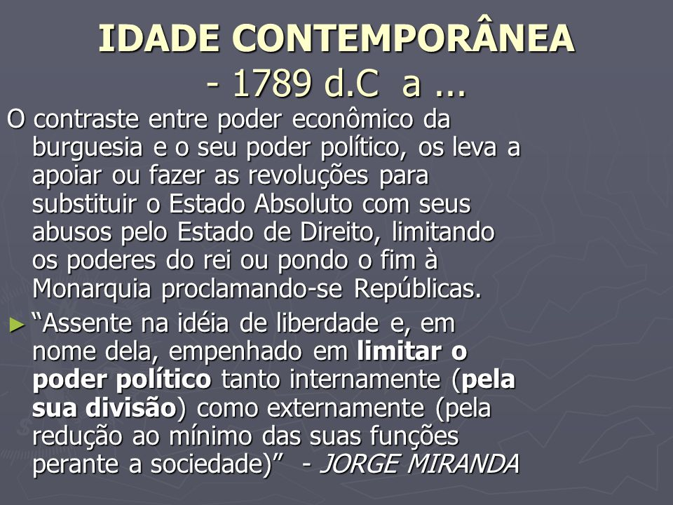 IDADE CONTEMPORÂNEA - 1789 d.C a ...
