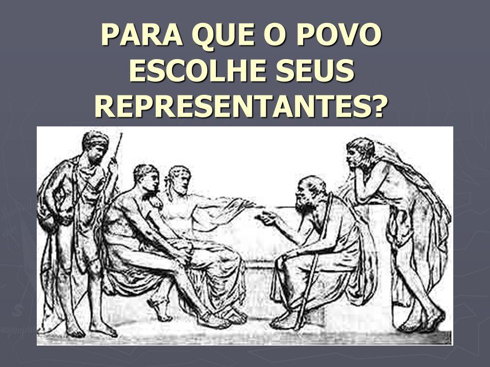 PARA QUE O POVO ESCOLHE SEUS REPRESENTANTES