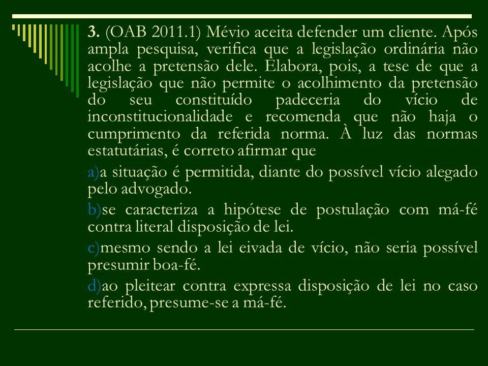 3. (OAB 2011. 1) Mévio aceita defender um cliente