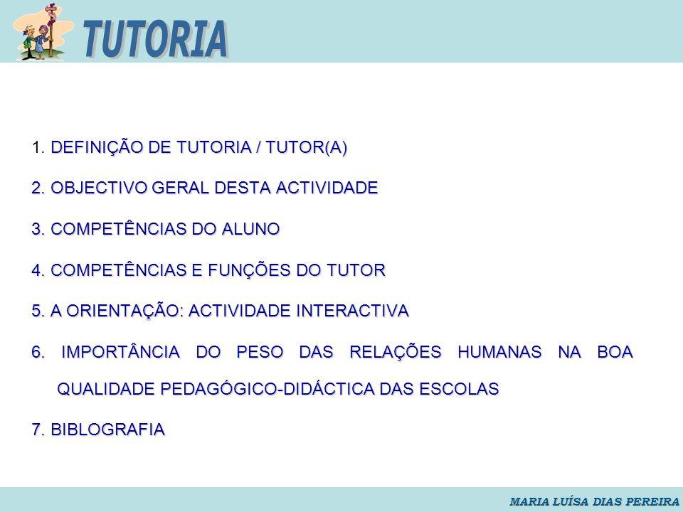 TUTORIA 1. DEFINIÇÃO DE TUTORIA / TUTOR(A)