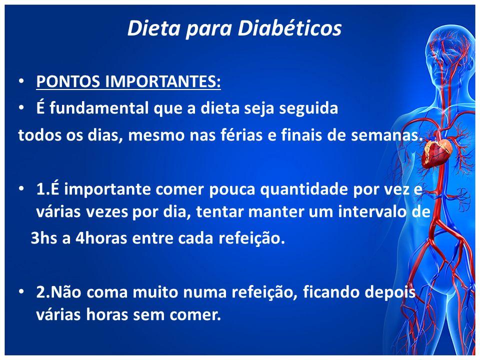 Dieta para Diabéticos PONTOS IMPORTANTES: