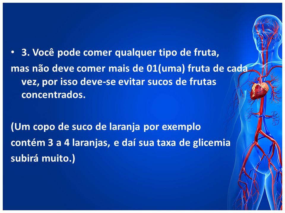 3. Você pode comer qualquer tipo de fruta,