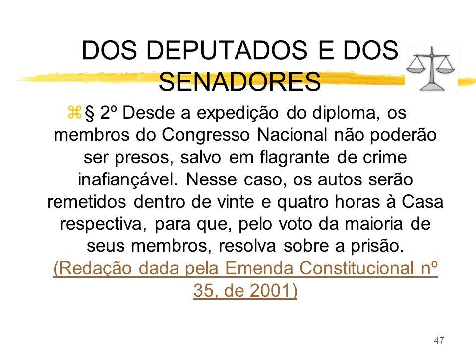 DOS DEPUTADOS E DOS SENADORES