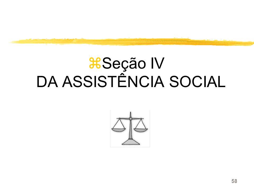 Seção IV DA ASSISTÊNCIA SOCIAL