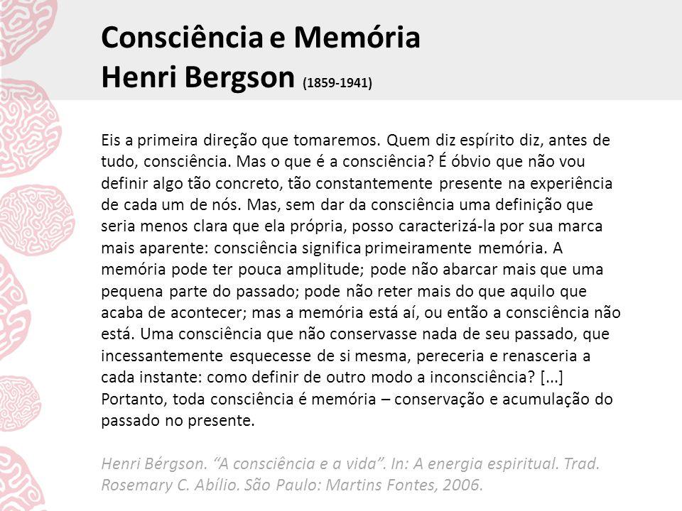 Consciência e Memória Henri Bergson (1859-1941)