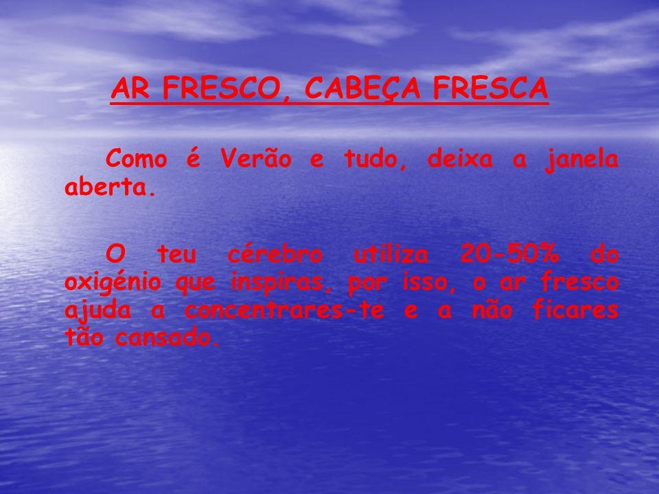 AR FRESCO, CABEÇA FRESCA