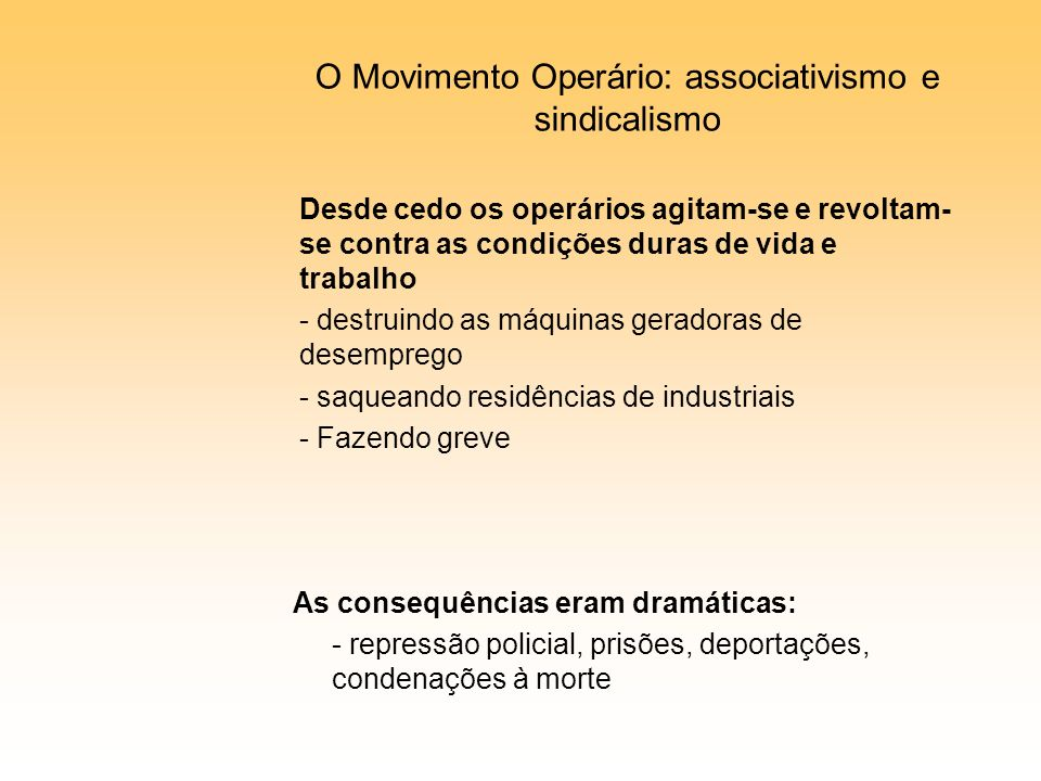 O Movimento Operário: associativismo e sindicalismo