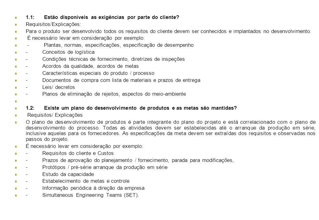 1.1: Estão disponíveis as exigências por parte do cliente