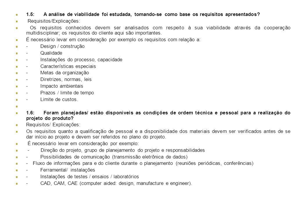 1.5: A análise de viabilidade foi estudada, tomando-se como base os requisitos apresentados