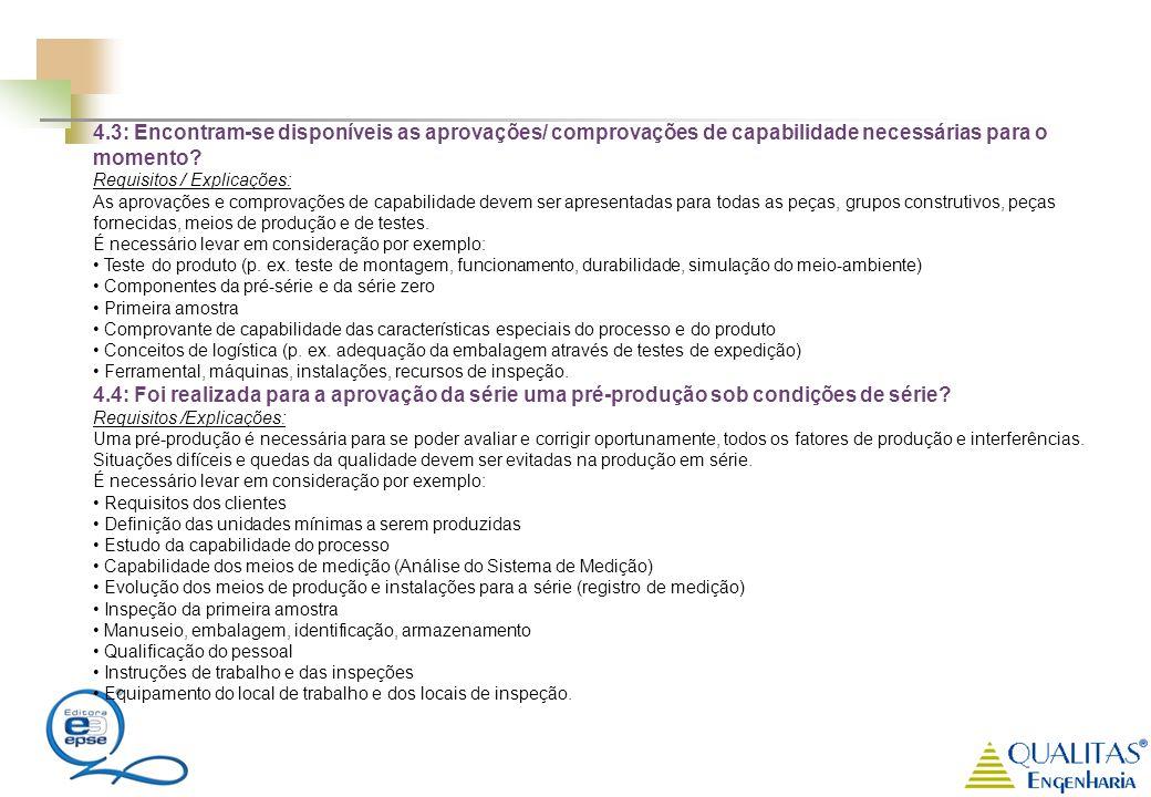 4.3: Encontram-se disponíveis as aprovações/ comprovações de capabilidade necessárias para o momento
