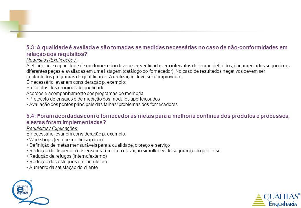 5.3: A qualidade é avaliada e são tomadas as medidas necessárias no caso de não-conformidades em relação aos requisitos