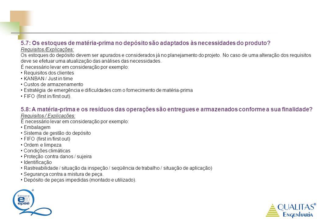 5.7: Os estoques de matéria-prima no depósito são adaptados às necessidades do produto
