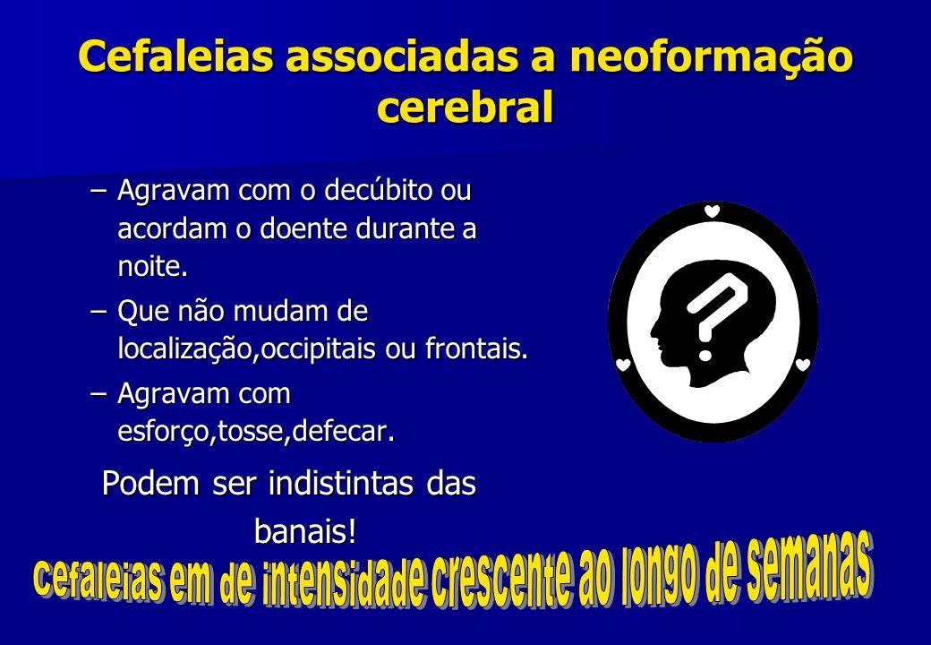 Cefaleias associadas a neoformação cerebral