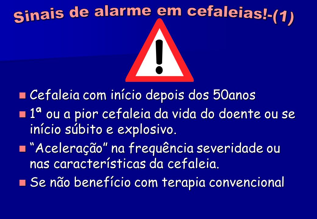 Sinais de alarme em cefaleias!-(1)