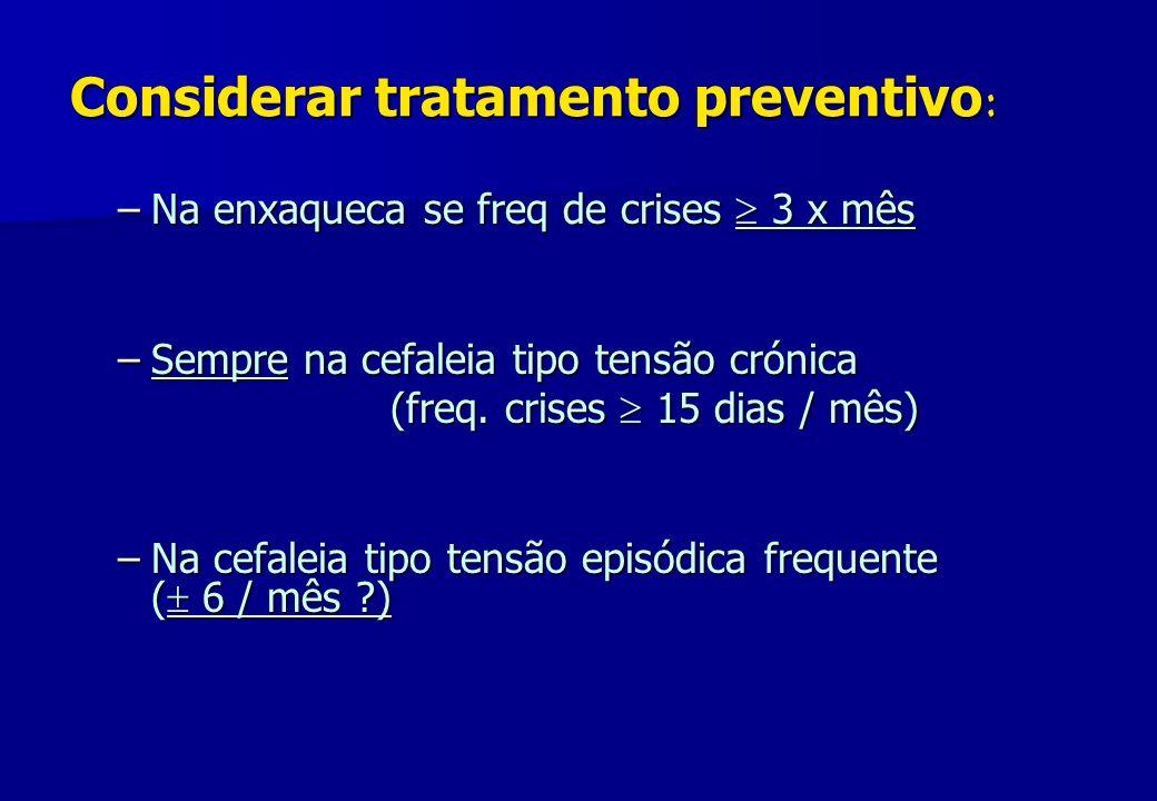 Considerar tratamento preventivo: