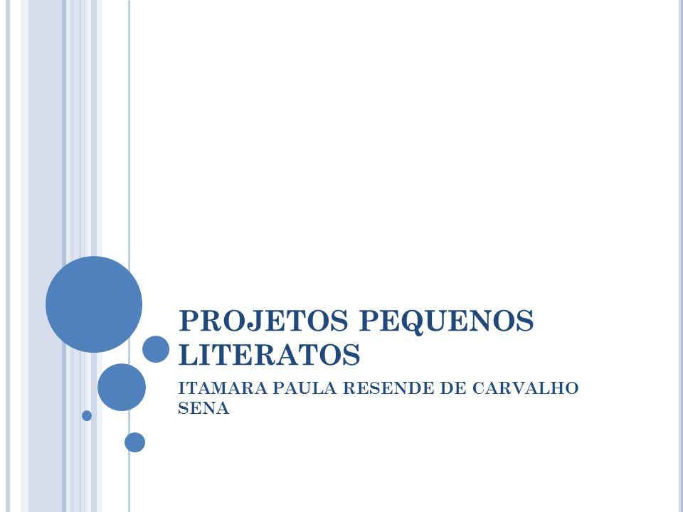 PROJETOS PEQUENOS LITERATOS