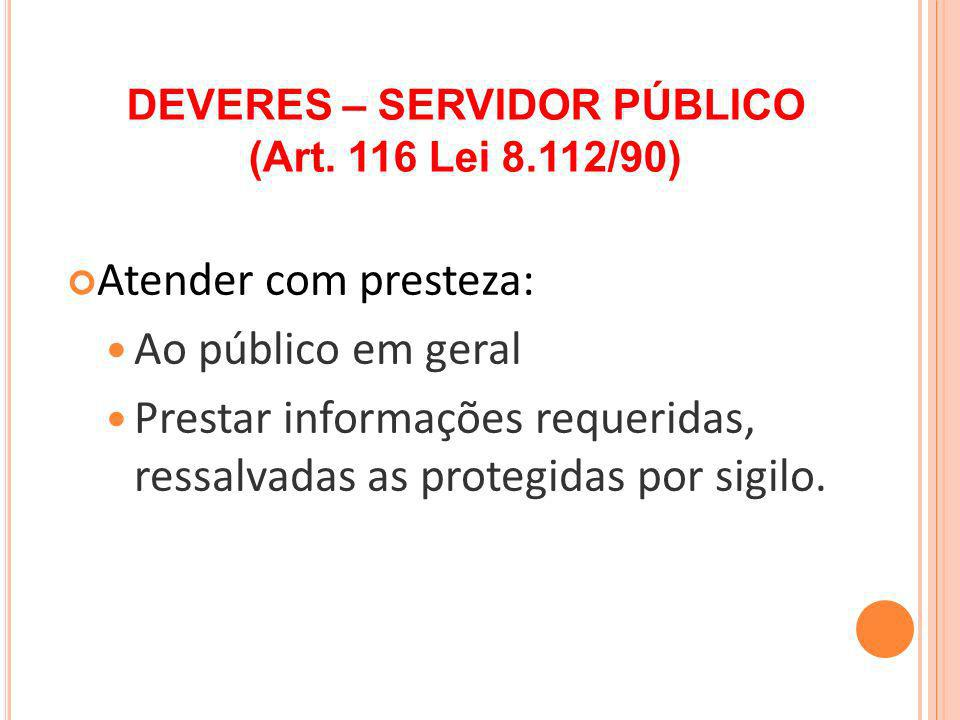 DEVERES – SERVIDOR PÚBLICO (Art. 116 Lei 8.112/90)