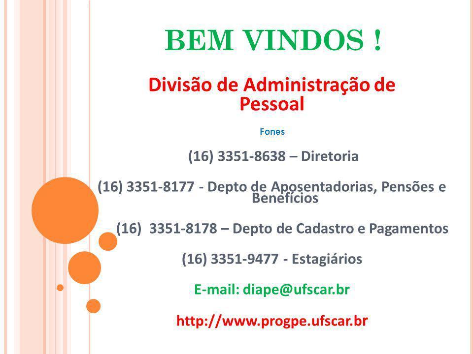 BEM VINDOS ! Divisão de Administração de Pessoal