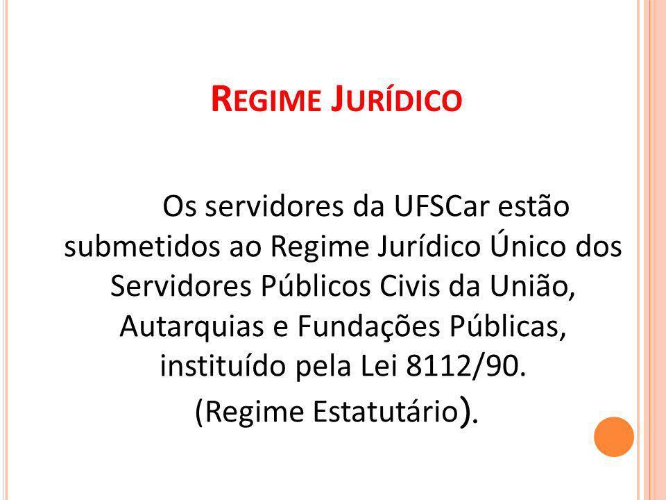 Regime Jurídico (Regime Estatutário).