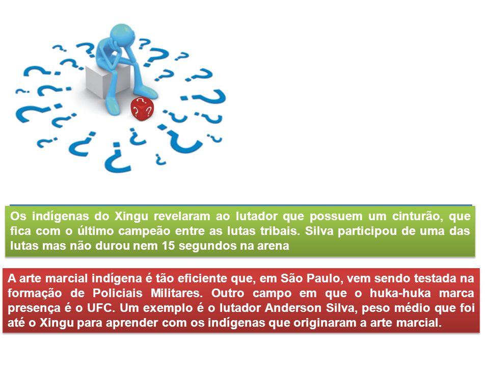 Os indígenas do Xingu revelaram ao lutador que possuem um cinturão, que fica com o último campeão entre as lutas tribais. Silva participou de uma das lutas mas não durou nem 15 segundos na arena
