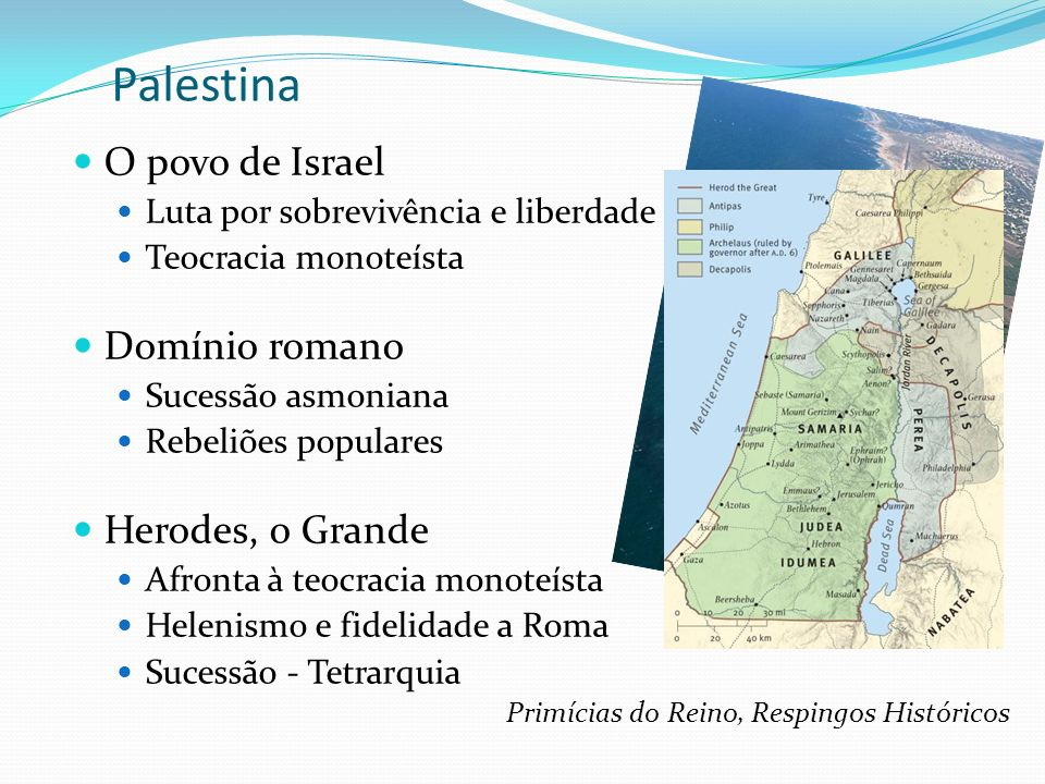 Palestina O povo de Israel Domínio romano Herodes, o Grande