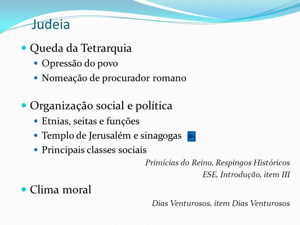 Judeia Queda da Tetrarquia Organização social e política Clima moral