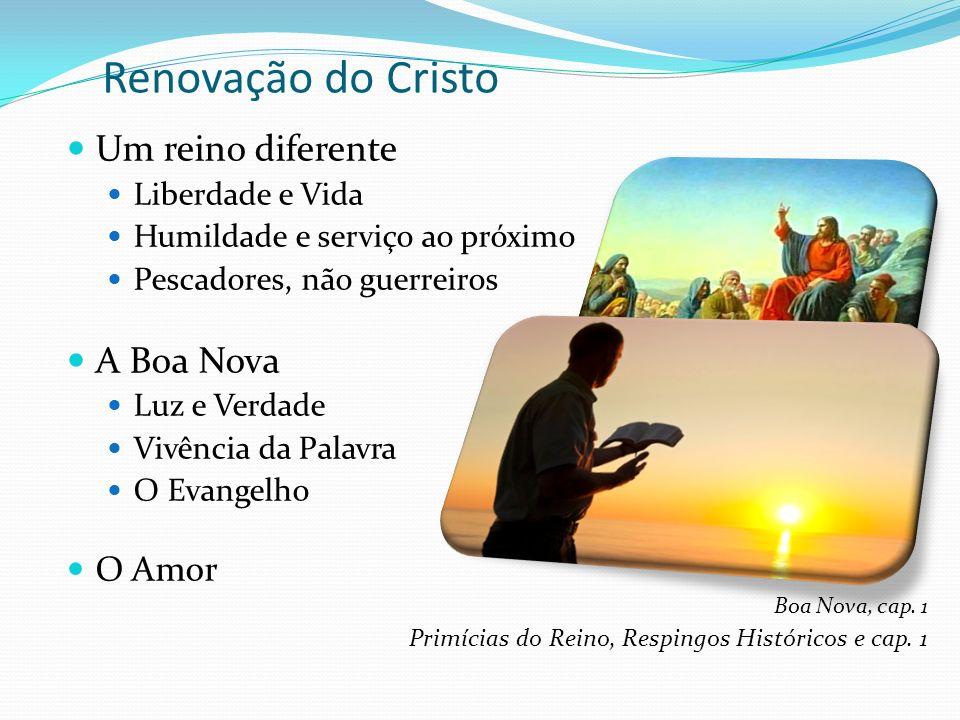 Renovação do Cristo Um reino diferente A Boa Nova O Amor