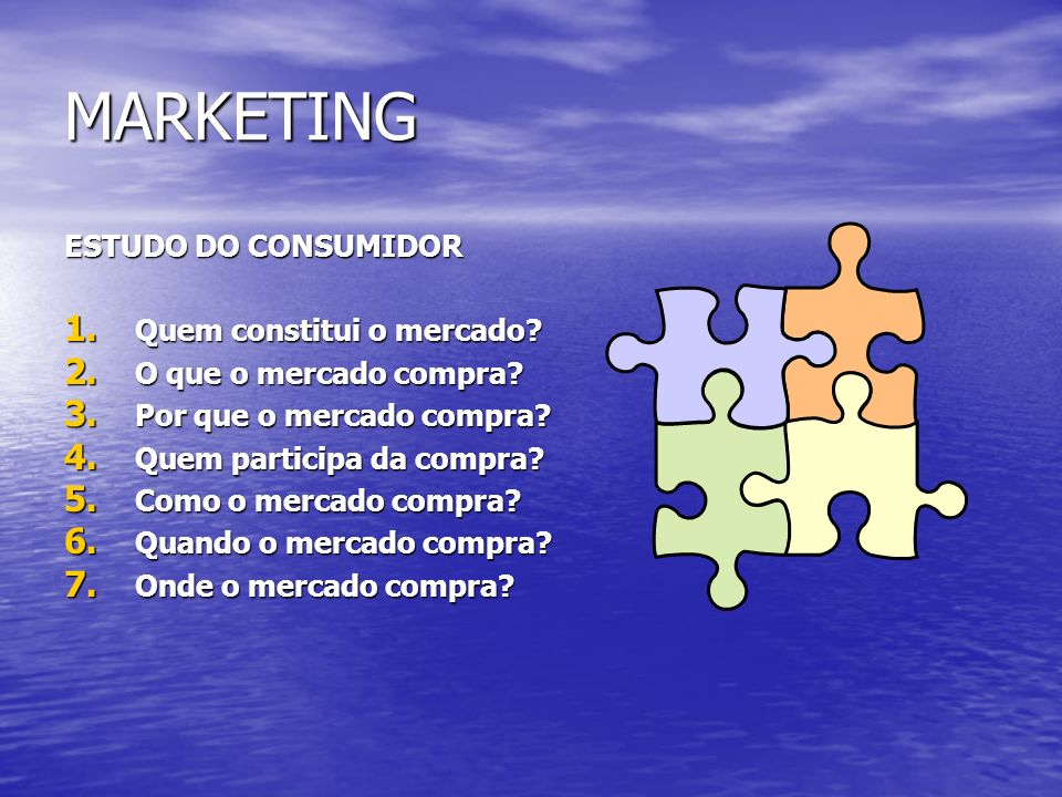 MARKETING ESTUDO DO CONSUMIDOR Quem constitui o mercado