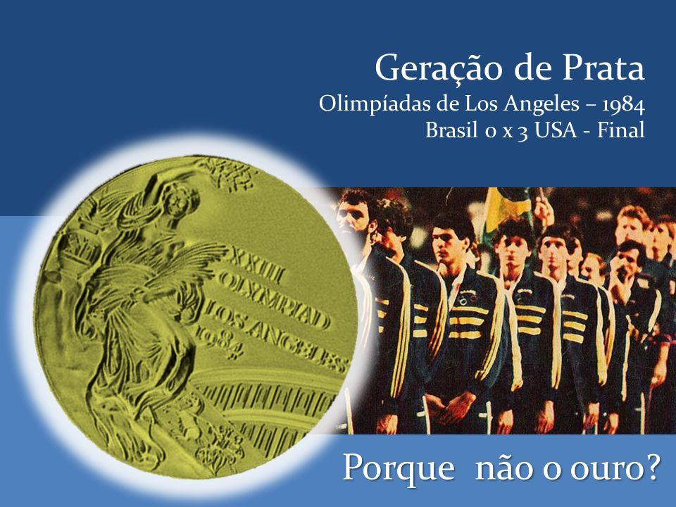 Geração de Prata Porque não o ouro Olimpíadas de Los Angeles – 1984