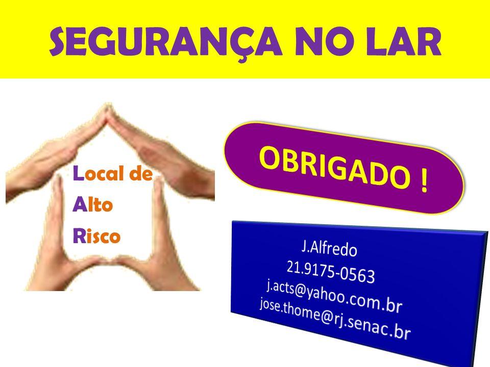SEGURANÇA NO LAR OBRIGADO ! Local de Alto Risco J.Alfredo 21.9175-0563