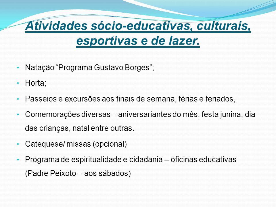 Atividades sócio-educativas, culturais, esportivas e de lazer.